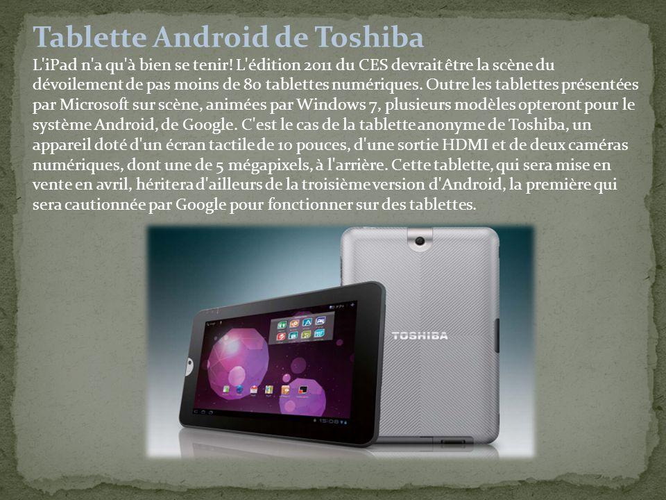 Tablette Android de Toshiba L iPad n a qu à bien se tenir.