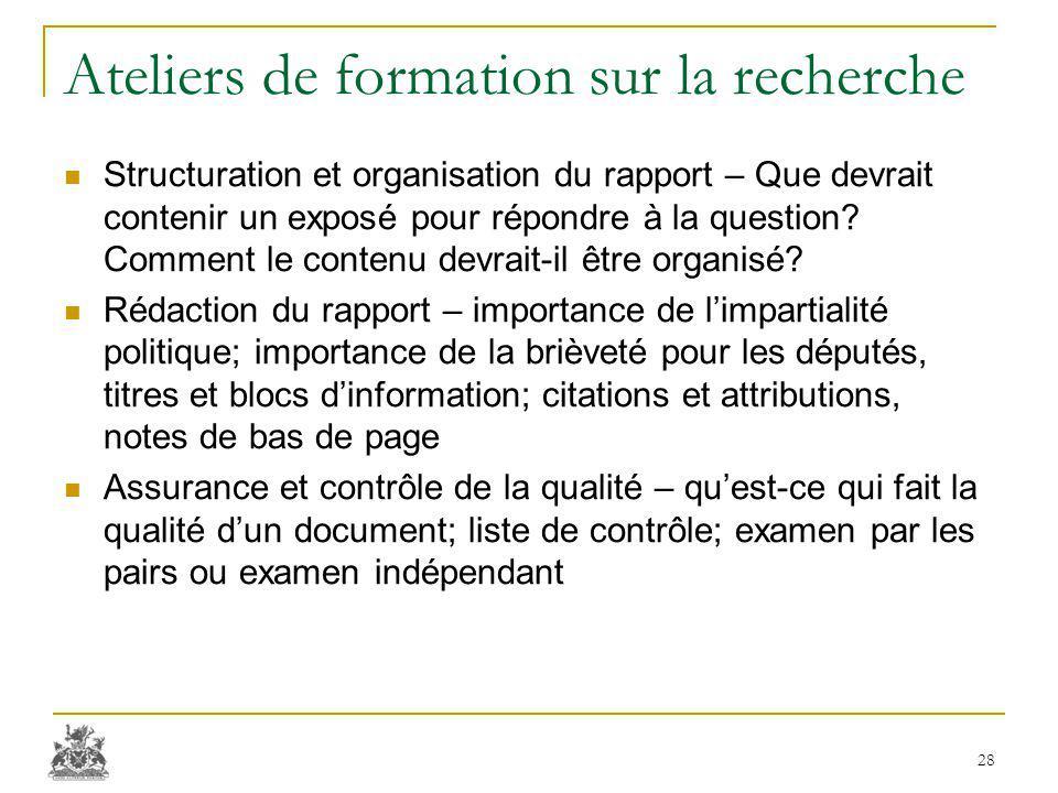 Ateliers de formation sur la recherche Structuration et organisation du rapport – Que devrait contenir un exposé pour répondre à la question.