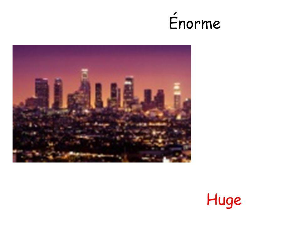 Énorme Huge