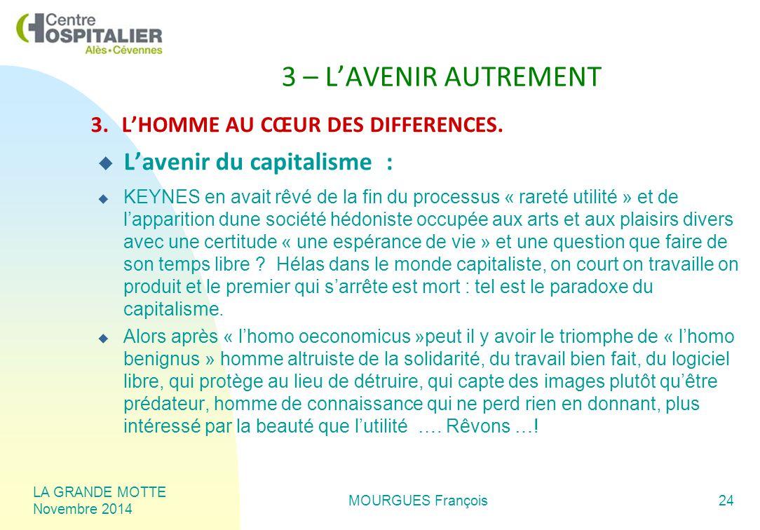 LA GRANDE MOTTE Novembre 2014 MOURGUES François24 3 – L'AVENIR AUTREMENT 3.L'HOMME AU CŒUR DES DIFFERENCES.