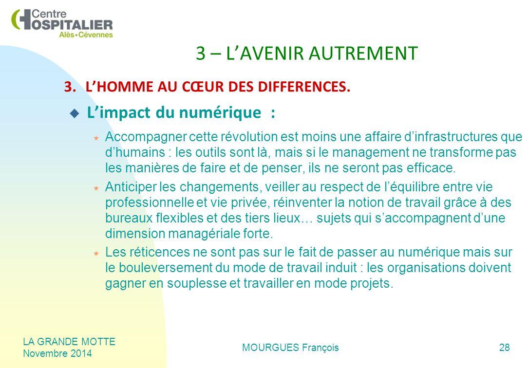 LA GRANDE MOTTE Novembre 2014 MOURGUES François28 3 – L'AVENIR AUTREMENT 3.L'HOMME AU CŒUR DES DIFFERENCES.