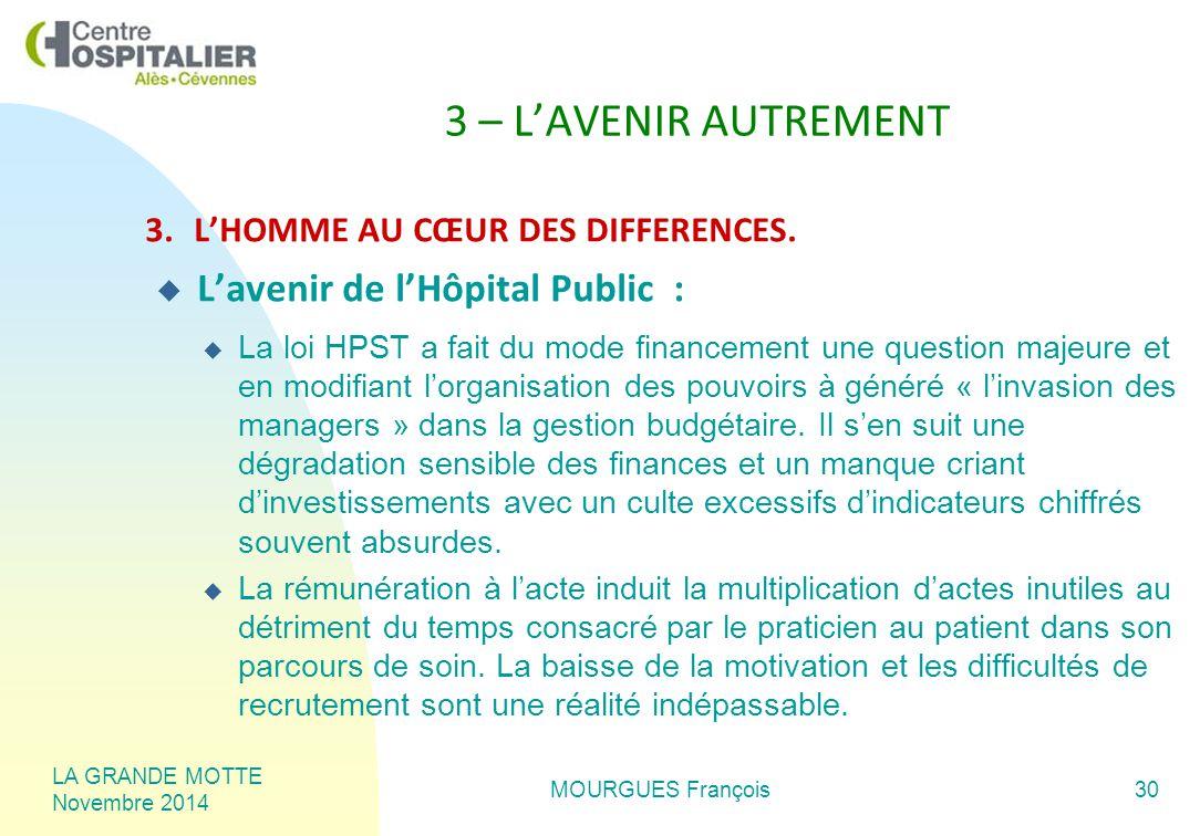 LA GRANDE MOTTE Novembre 2014 MOURGUES François30 3 – L'AVENIR AUTREMENT 3.L'HOMME AU CŒUR DES DIFFERENCES.