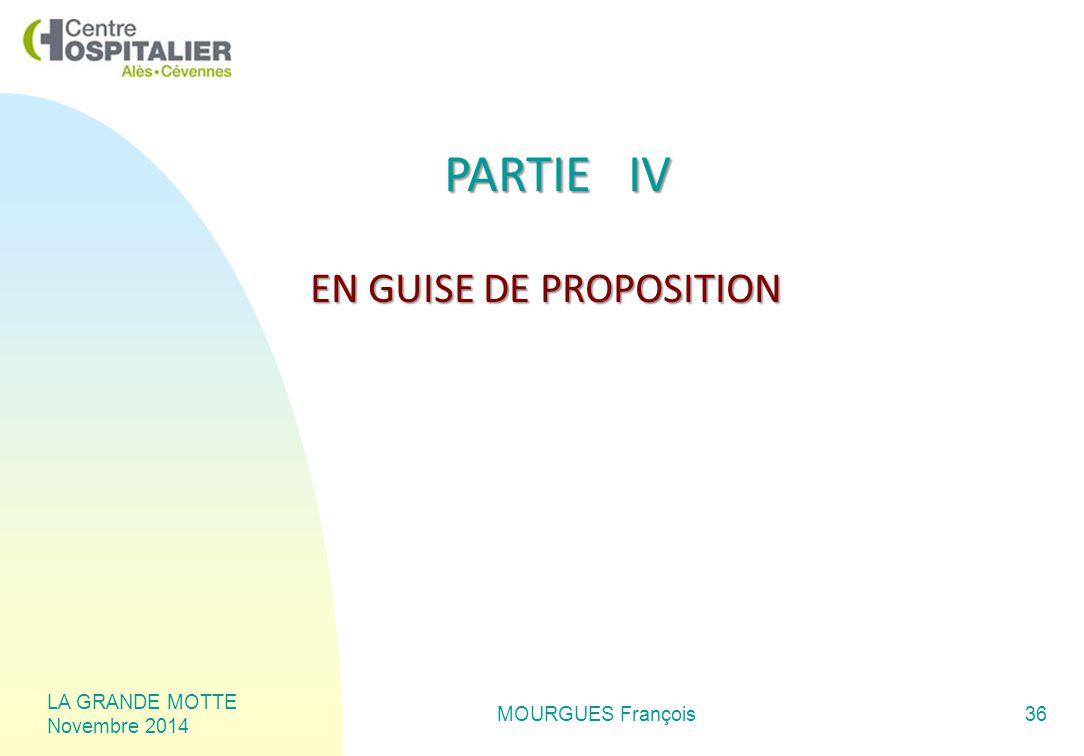LA GRANDE MOTTE Novembre 2014 MOURGUES François36 PARTIE IV EN GUISE DE PROPOSITION