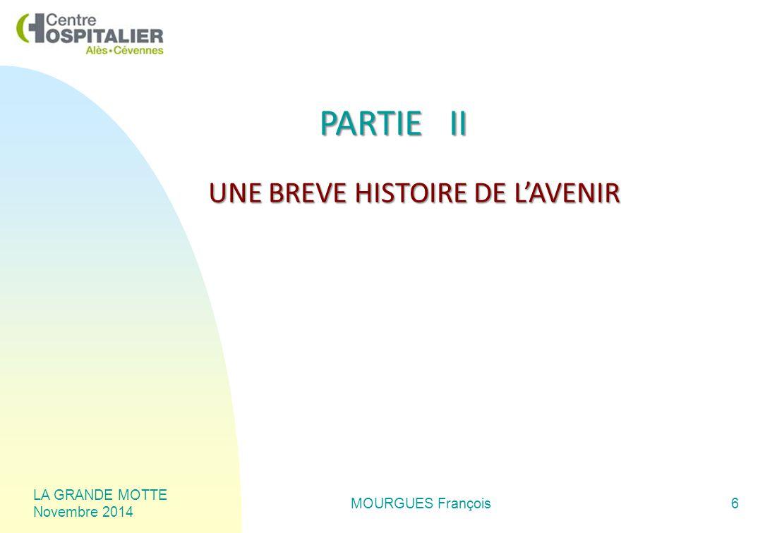 LA GRANDE MOTTE Novembre 2014 MOURGUES François6 PARTIE II UNE BREVE HISTOIRE DE L'AVENIR