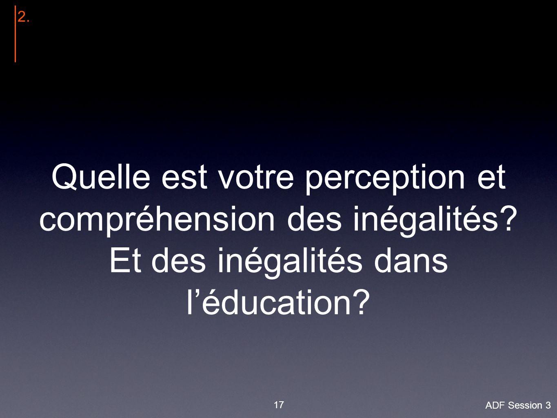 17 2. Quelle est votre perception et compréhension des inégalités.