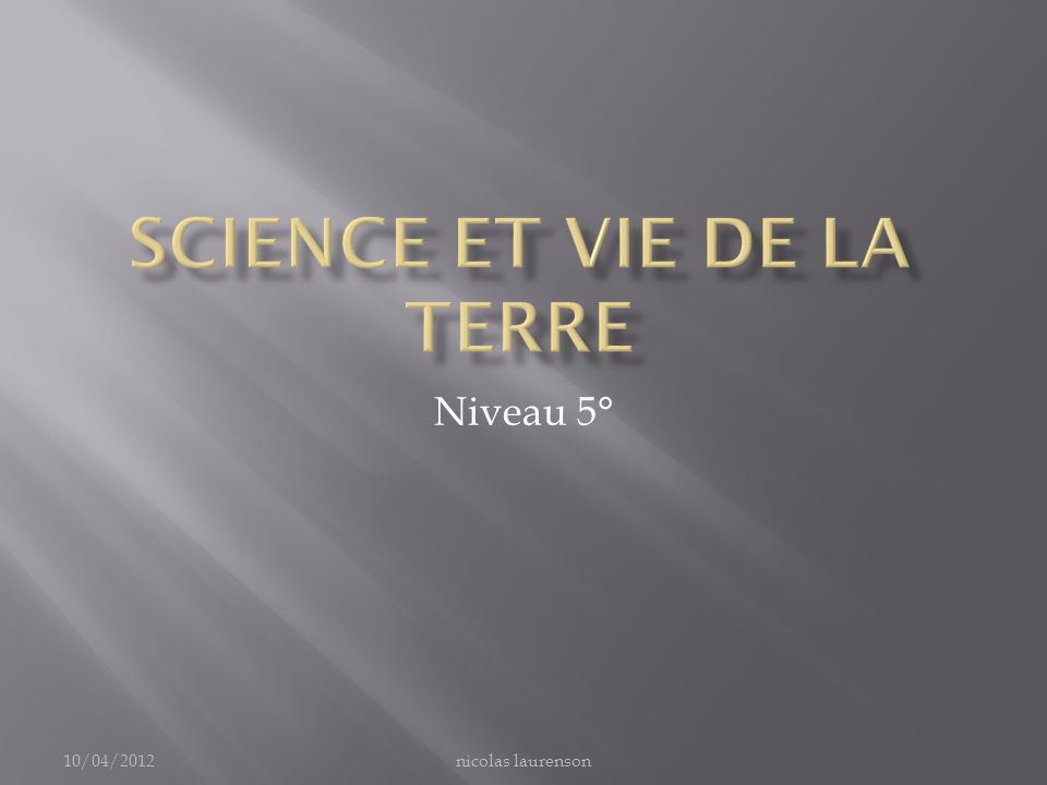 Niveau 5° 10/04/2012nicolas laurenson