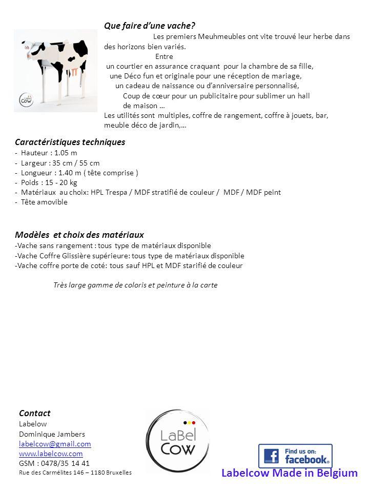 Caractéristiques techniques - Hauteur : 1.05 m - Largeur : 35 cm / 55 cm - Longueur : 1.40 m ( tête comprise ) - Poids : 15 - 20 kg - Matériaux au choix: HPL Trespa / MDF stratifié de couleur / MDF / MDF peint - Tête amovible Labelcow Made in Belgium Que faire d'une vache.