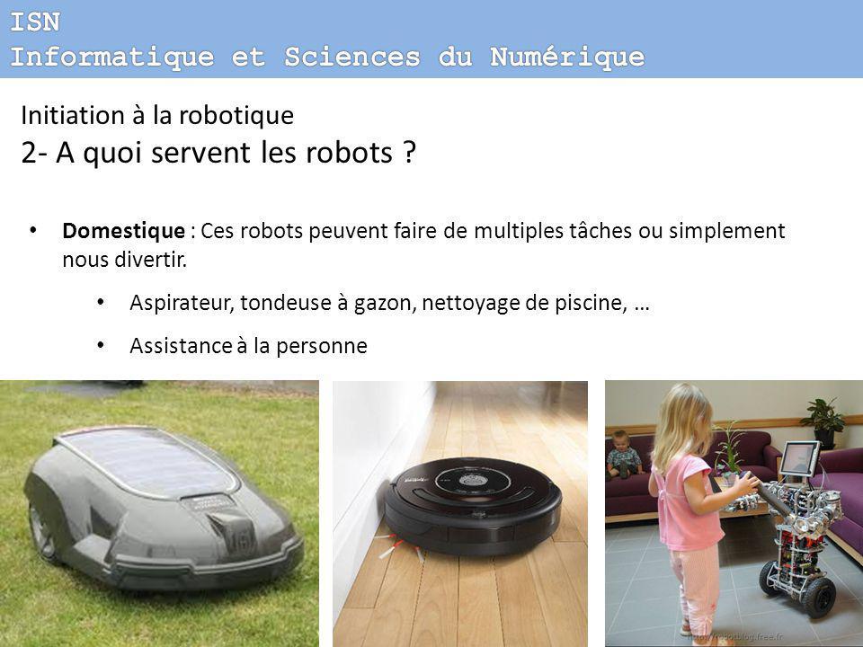 Initiation à la robotique 2- A quoi servent les robots .