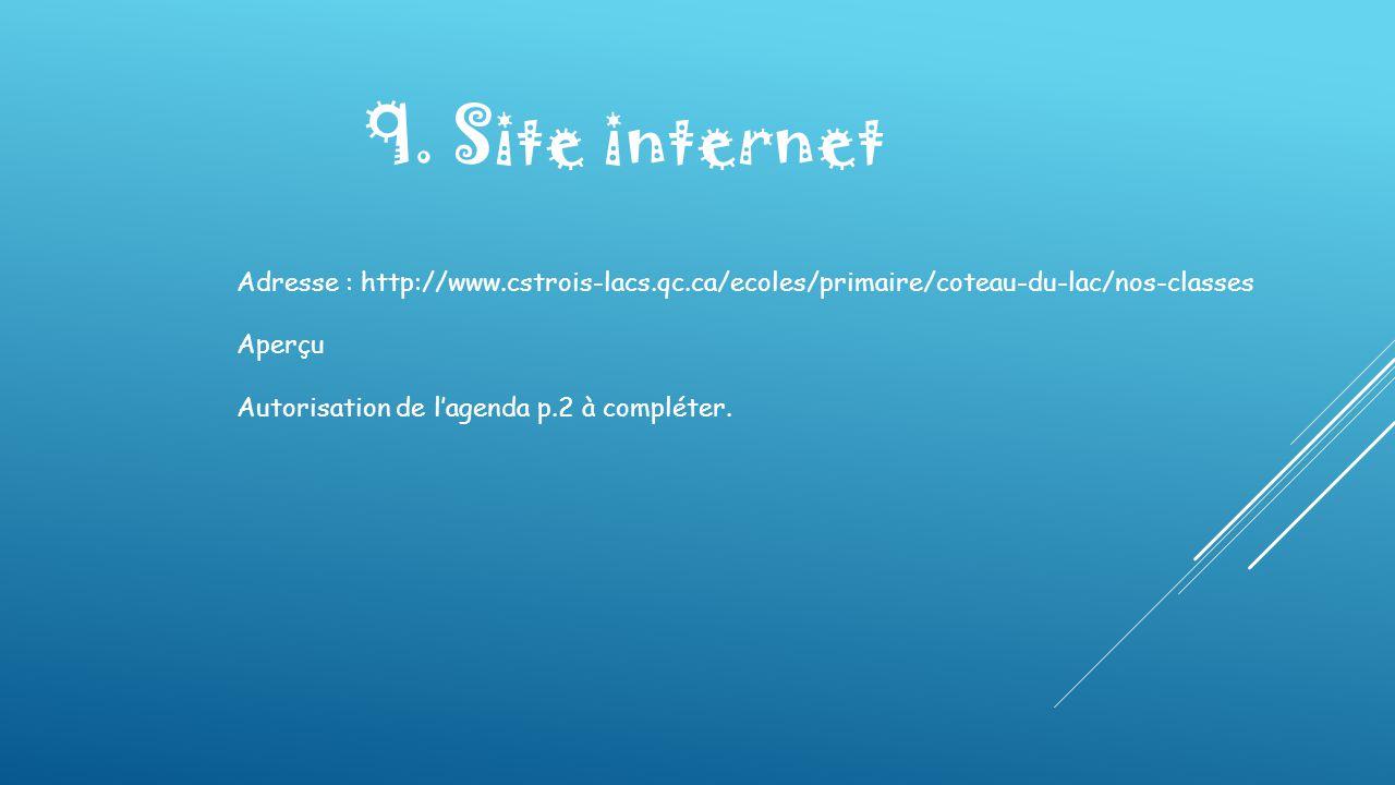 9. Site internet Adresse : http://www.cstrois-lacs.qc.ca/ecoles/primaire/coteau-du-lac/nos-classes Aperçu Autorisation de l'agenda p.2 à compléter.