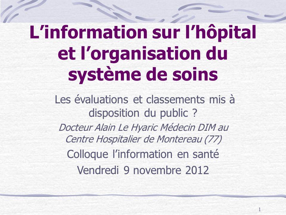 1 L'information sur l'hôpital et l'organisation du système de soins Les évaluations et classements mis à disposition du public .