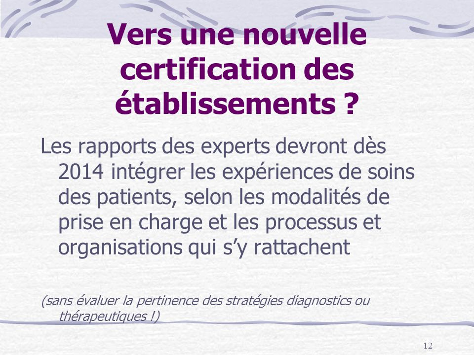 12 Vers une nouvelle certification des établissements .