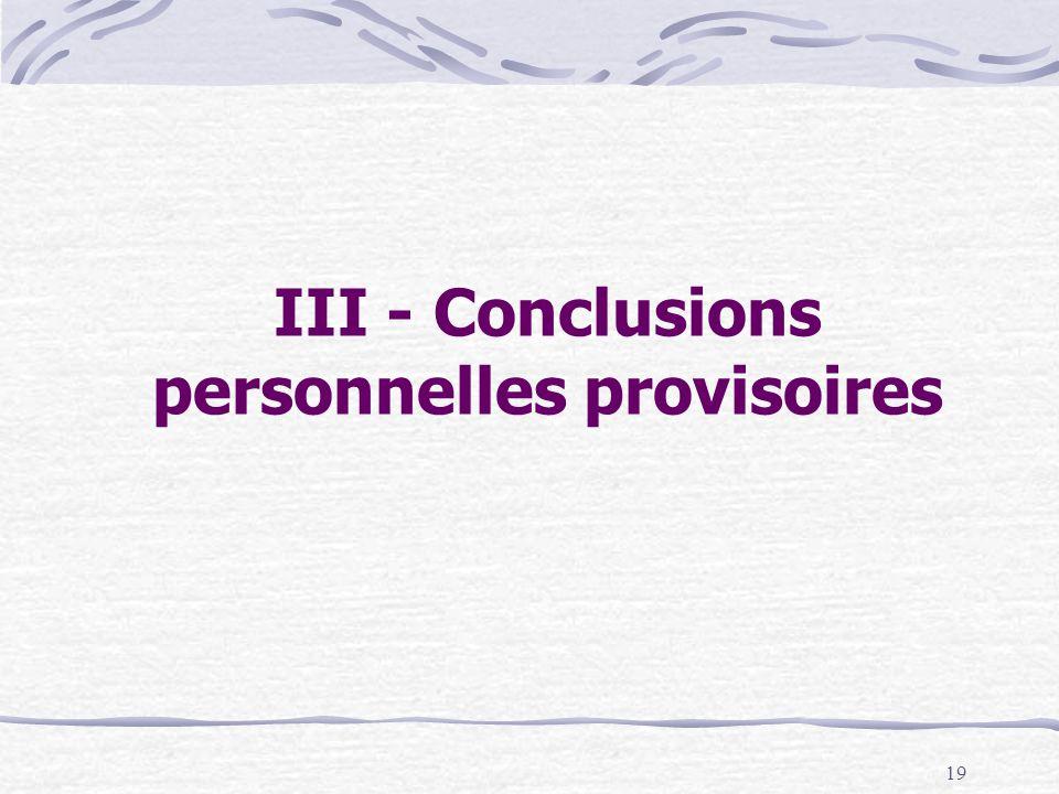 19 III - Conclusions personnelles provisoires