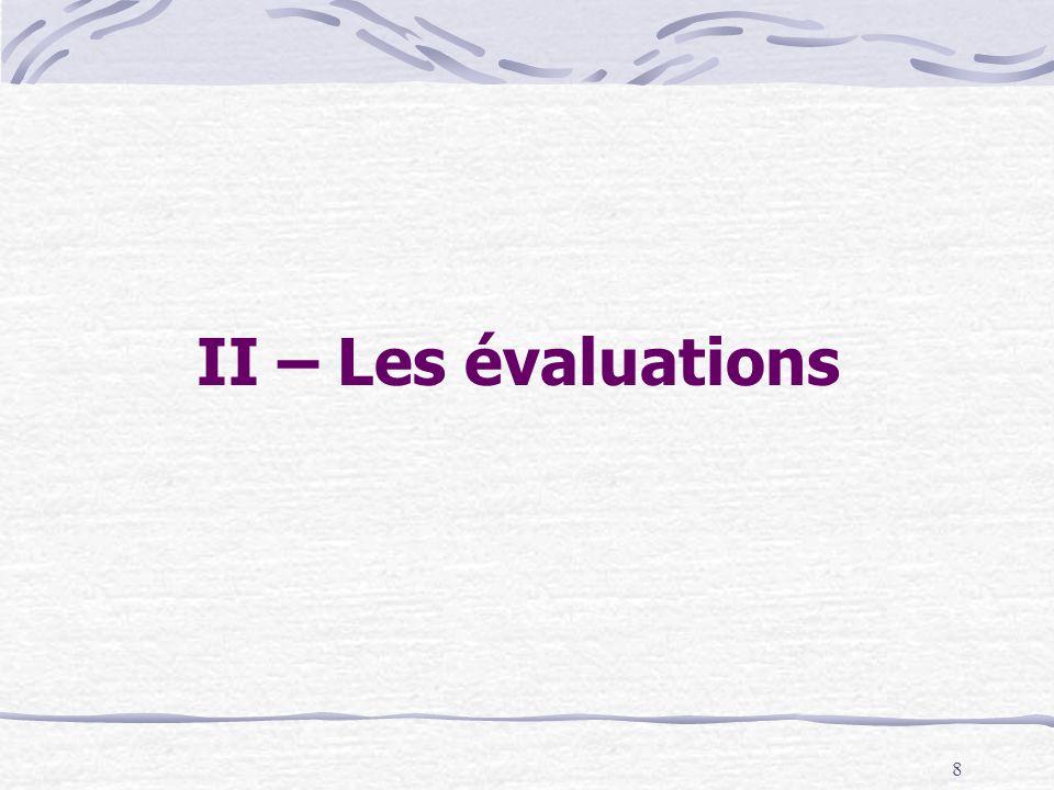 8 II – Les évaluations