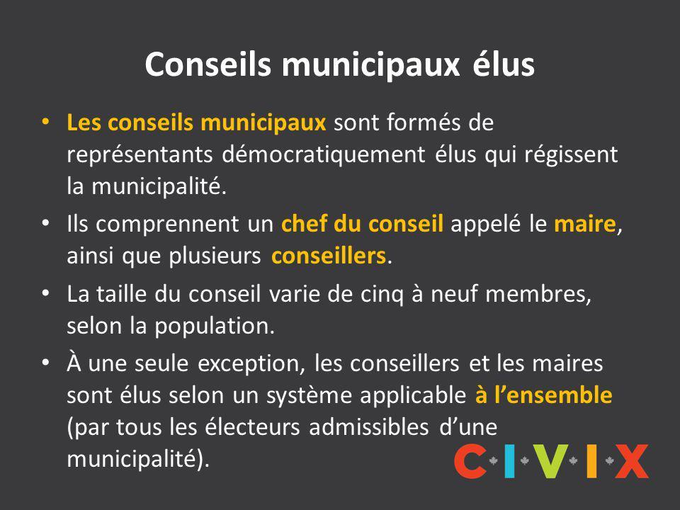Conseils municipaux élus Les conseils municipaux sont formés de représentants démocratiquement élus qui régissent la municipalité.