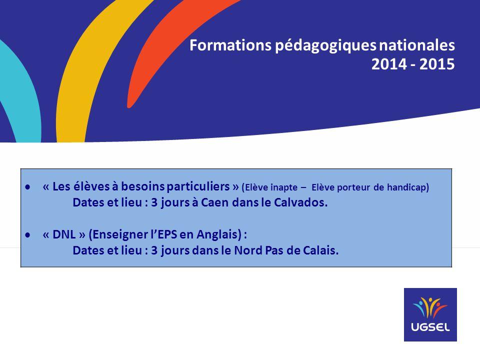  « Les élèves à besoins particuliers » (Elève inapte – Elève porteur de handicap) Dates et lieu : 3 jours à Caen dans le Calvados.  « DNL » (Enseign