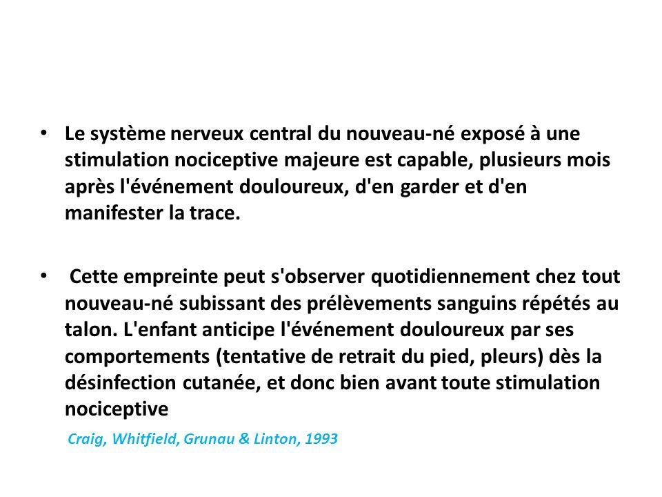 Le système nerveux central du nouveau-né exposé à une stimulation nociceptive majeure est capable, plusieurs mois après l'événement douloureux, d'en g