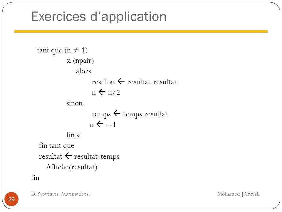 Exercices d'application 29 D. Systèmes Automatisés. Mohamed JAFFAL