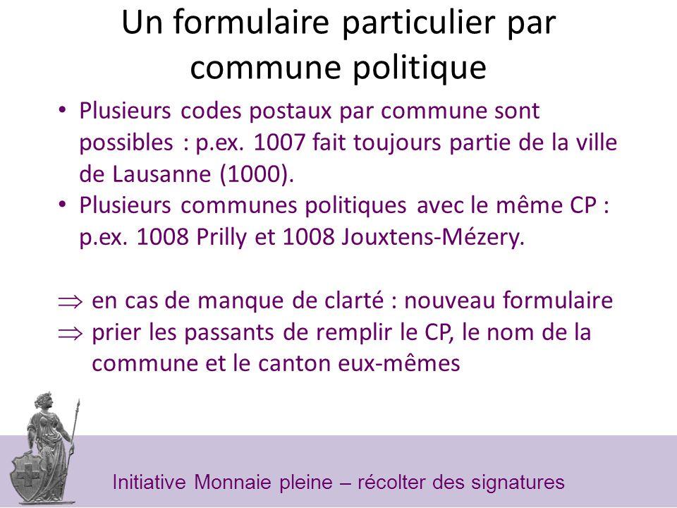 Un formulaire particulier par commune politique Plusieurs codes postaux par commune sont possibles : p.ex.