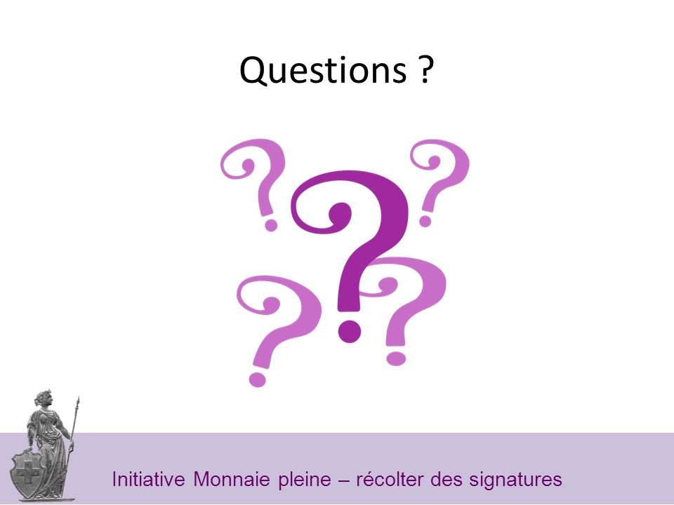 Questions Initiative Monnaie pleine – récolter des signatures