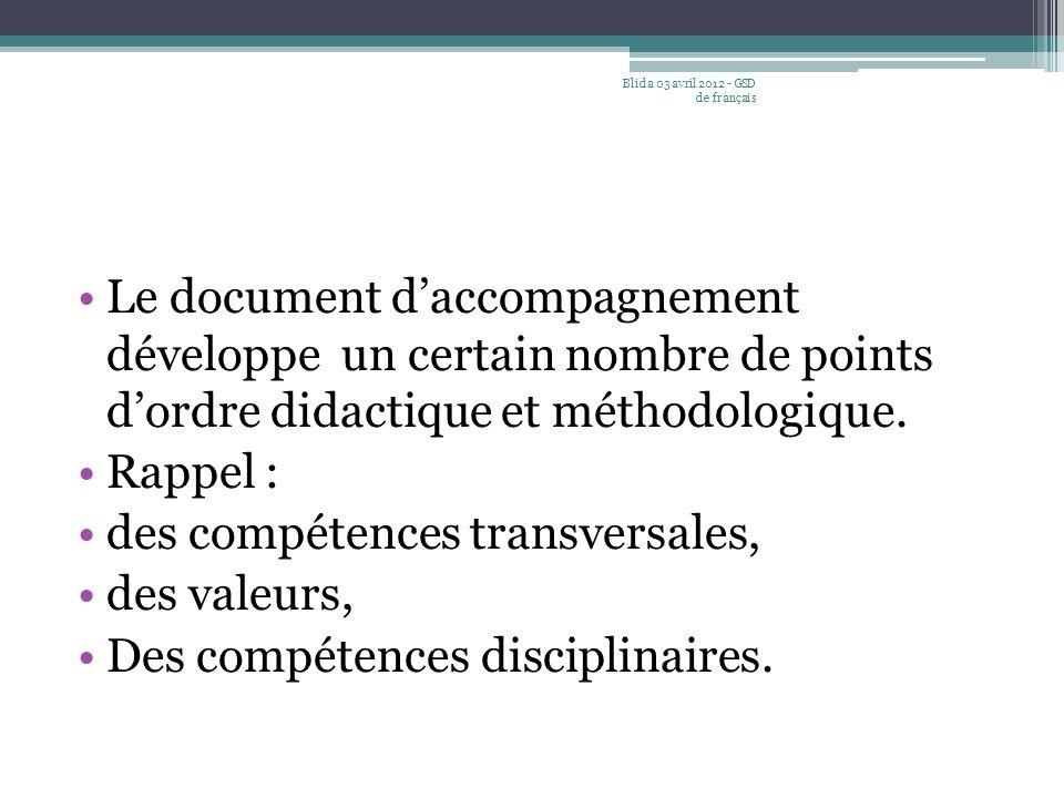 Le document d'accompagnement développe un certain nombre de points d'ordre didactique et méthodologique. Rappel : des compétences transversales, des v