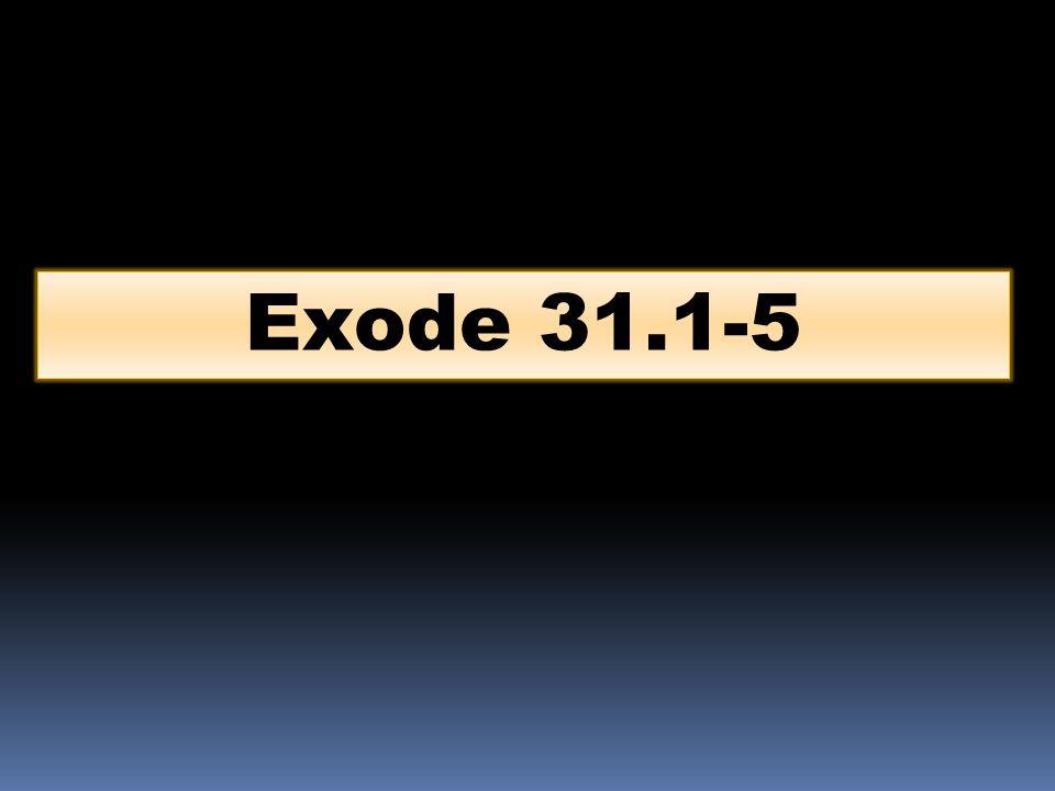 Exode 31.1-5