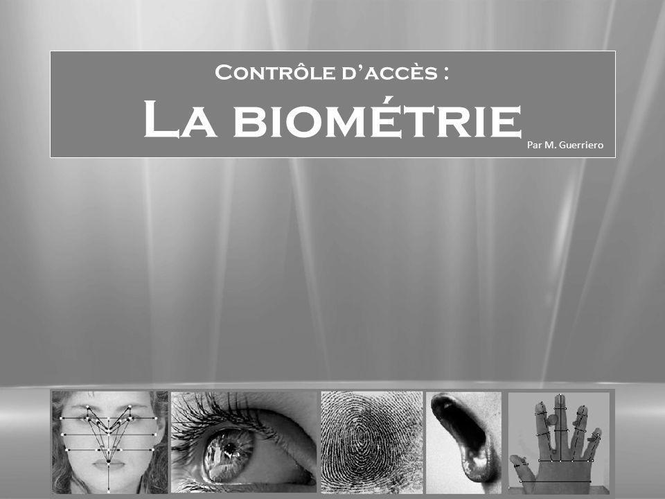 Contrôle d'accès : La biométrie Par M. Guerriero