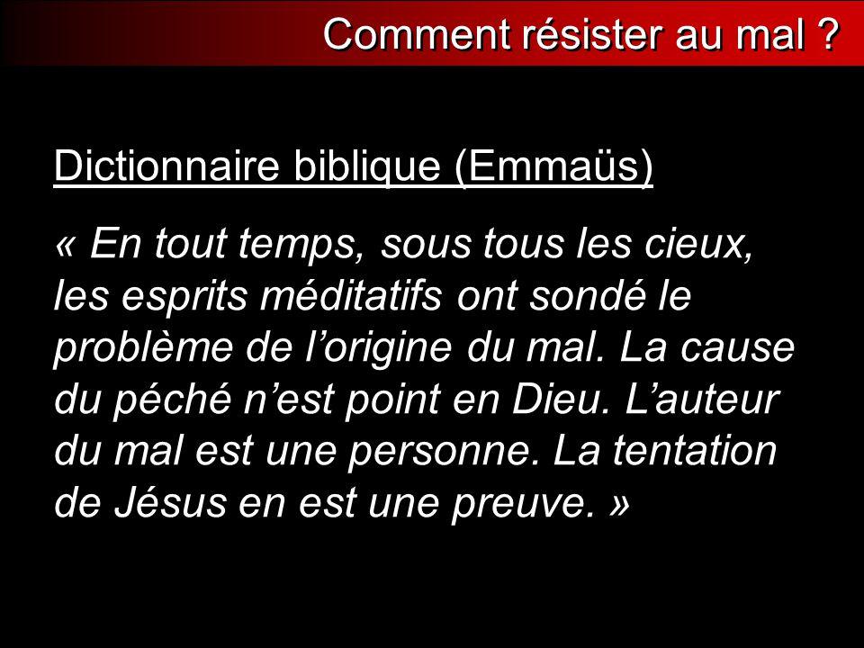 Dictionnaire biblique (Emmaüs) « En tout temps, sous tous les cieux, les esprits méditatifs ont sondé le problème de l'origine du mal. La cause du péc