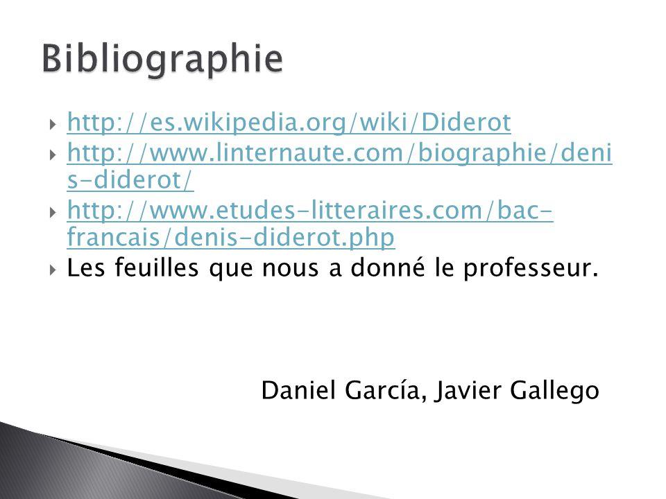  http://es.wikipedia.org/wiki/Diderot http://es.wikipedia.org/wiki/Diderot  http://www.linternaute.com/biographie/deni s-diderot/ http://www.lintern