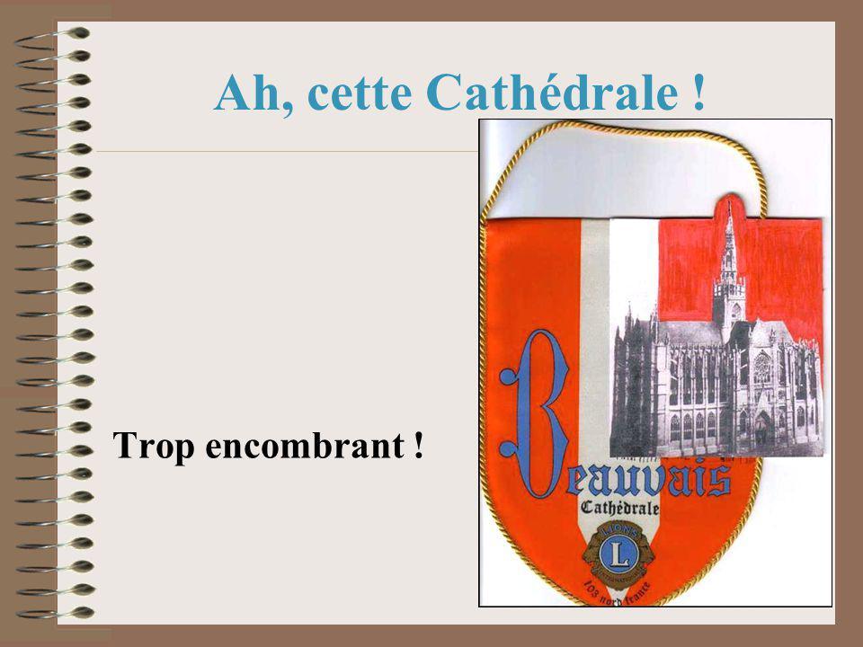 Ah, la Cathédrale .