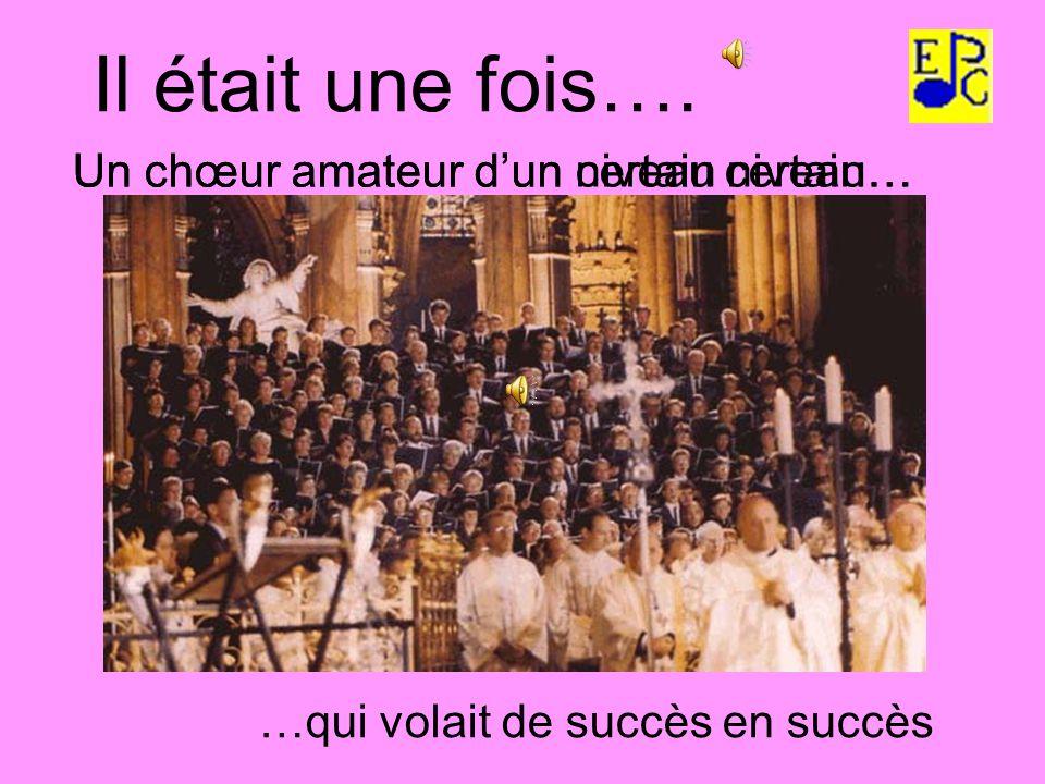 …qui volait de succès en succès Il était une fois….
