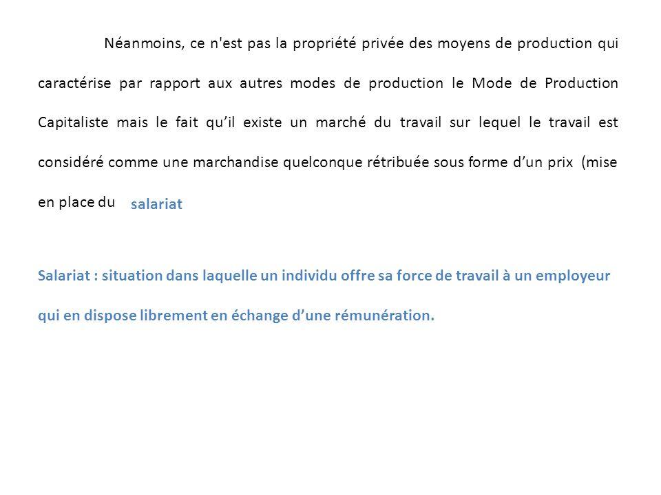 Néanmoins, ce n'est pas la propriété privée des moyens de production qui caractérise par rapport aux autres modes de production le Mode de Production