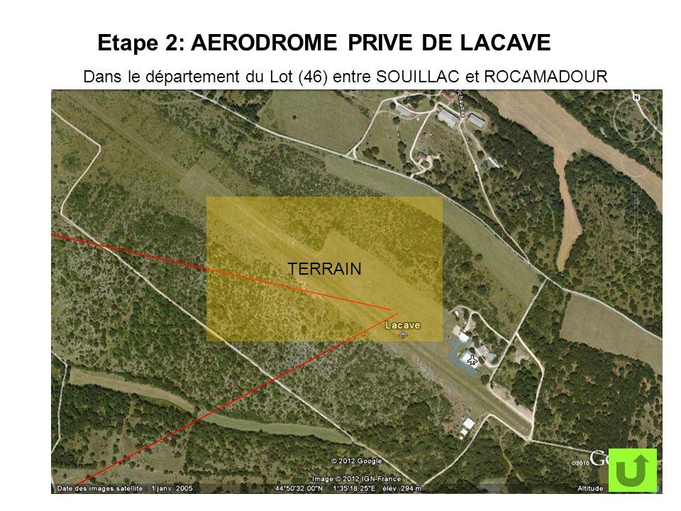 Etape 2: AERODROME PRIVE DE LACAVE Dans le département du Lot (46) entre SOUILLAC et ROCAMADOUR TERRAIN