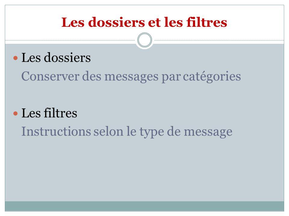 Les dossiers et les filtres Les dossiers Conserver des messages par catégories Les filtres Instructions selon le type de message