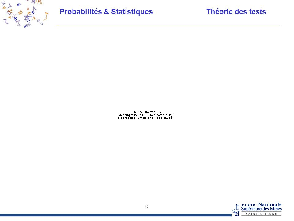 Probabilités & Statistiques Théorie des tests 9