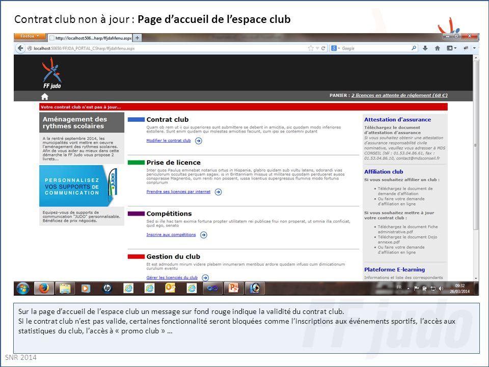 Contrat club non à jour : Page d'accueil de l'espace club Sur la page d'accueil de l'espace club un message sur fond rouge indique la validité du contrat club.