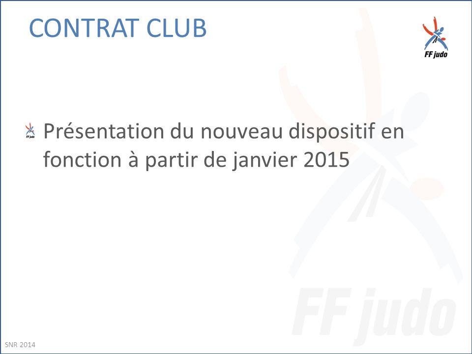 Présentation du nouveau dispositif en fonction à partir de janvier 2015 SNR 2014 CONTRAT CLUB
