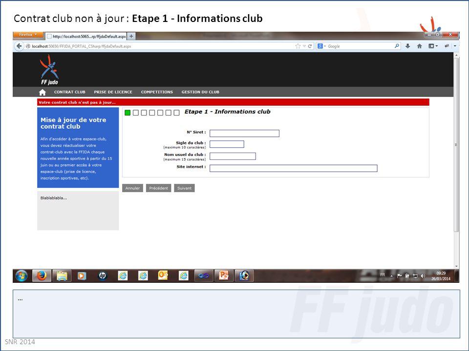 Contrat club non à jour : Etape 1 - Informations club … SNR 2014