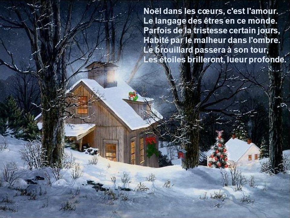 Noël dans les cœurs, c est l amour.Le langage des êtres en ce monde.