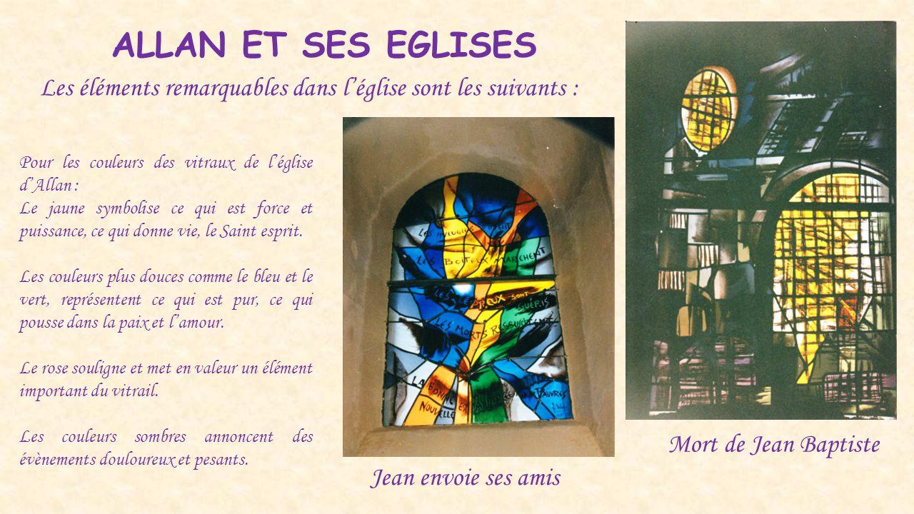 ALLAN ET SES EGLISES Les éléments remarquables dans l'église sont les suivants : Pour les couleurs des vitraux de l'église d'Allan : Le jaune symbolis