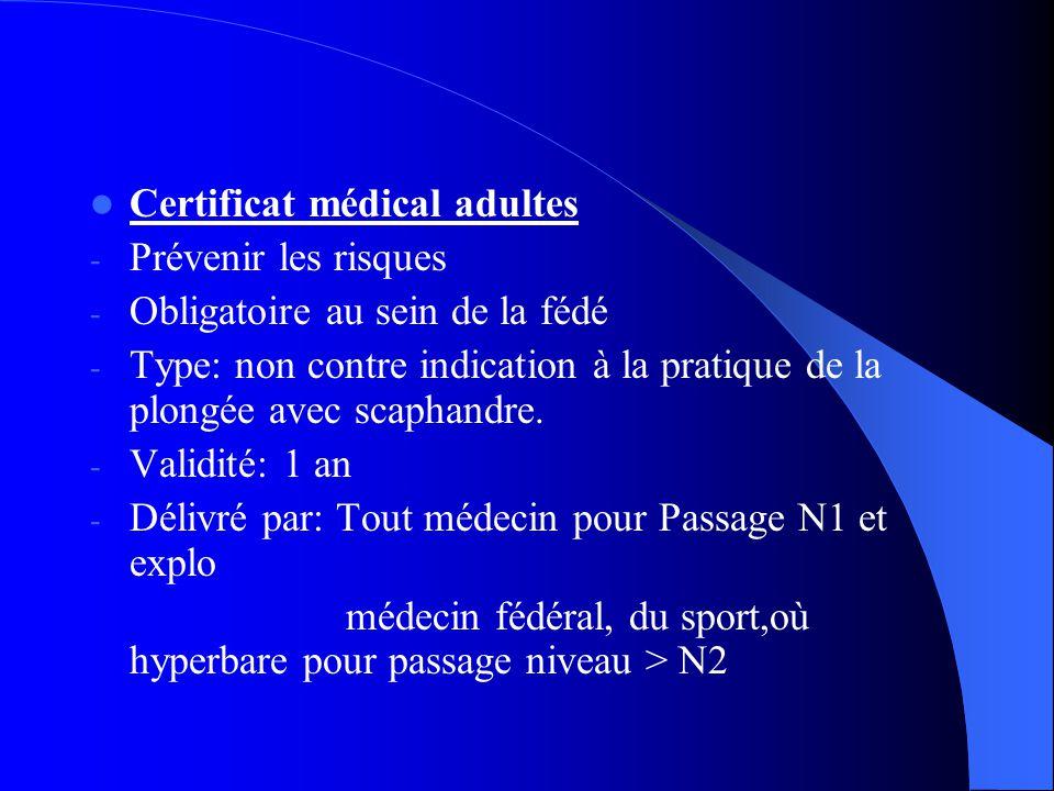 Certificat médical adultes - Prévenir les risques - Obligatoire au sein de la fédé - Type: non contre indication à la pratique de la plongée avec scaphandre.
