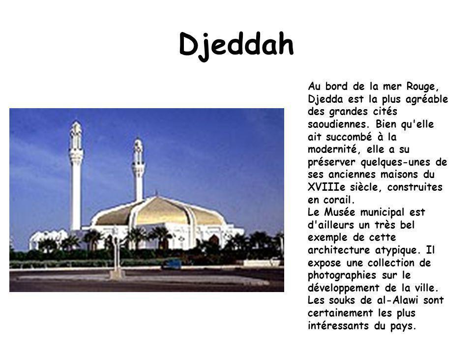Djeddah Au bord de la mer Rouge, Djedda est la plus agréable des grandes cités saoudiennes.