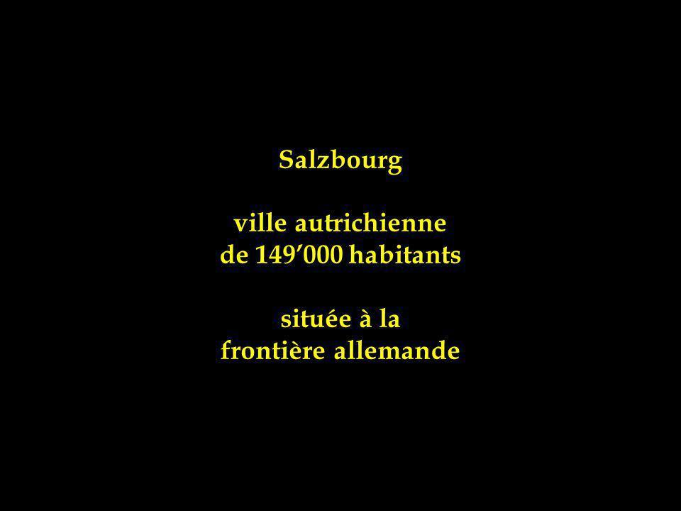 Salzbourg ville autrichienne de 149'000 habitants située à la frontière allemande