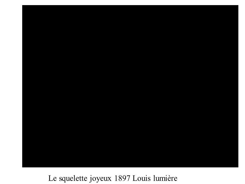 Le squelette joyeux 1897 Louis lumière