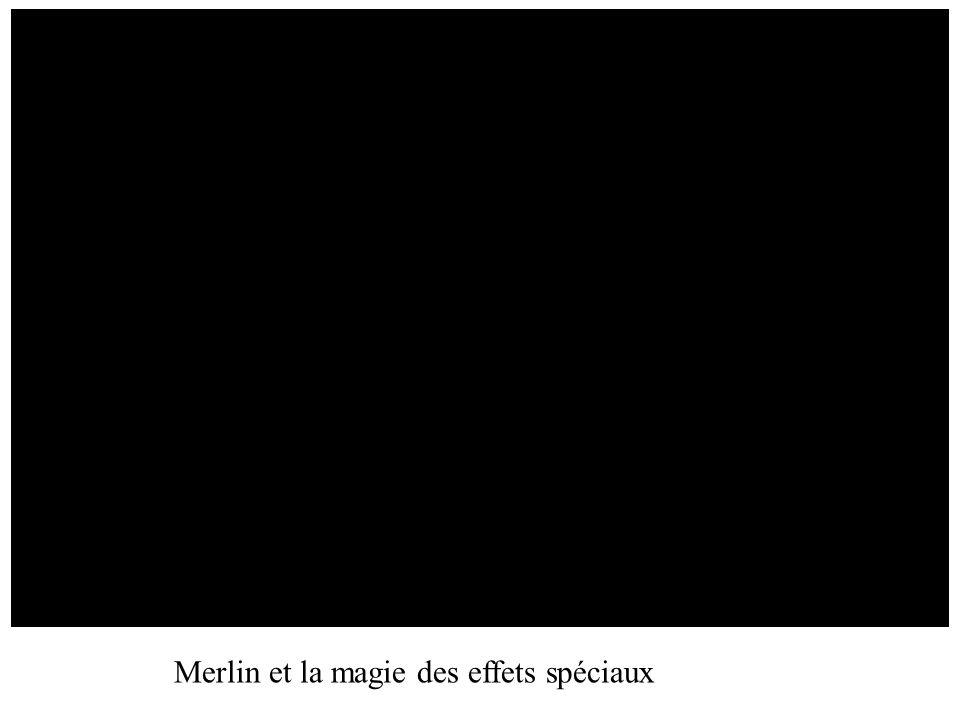 Merlin et la magie des effets spéciaux