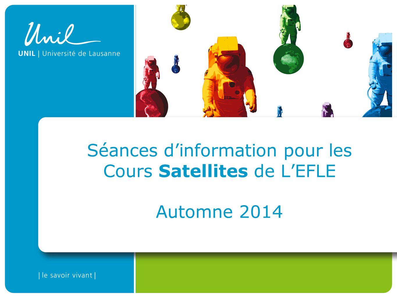 Séances d'information pour les Cours Satellites de L'EFLE Automne 2014