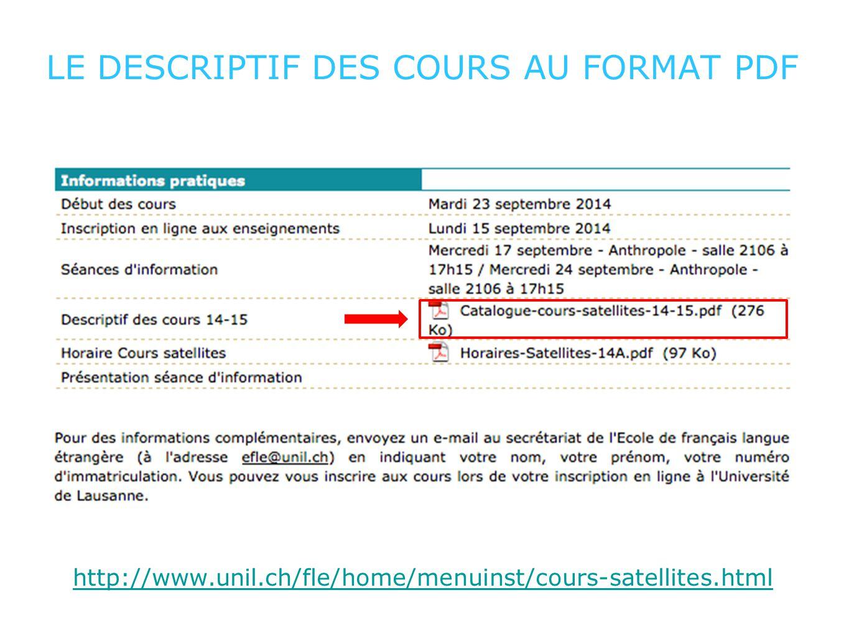 LE DESCRIPTIF DES COURS AU FORMAT PDF http://www.unil.ch/fle/home/menuinst/cours-satellites.html