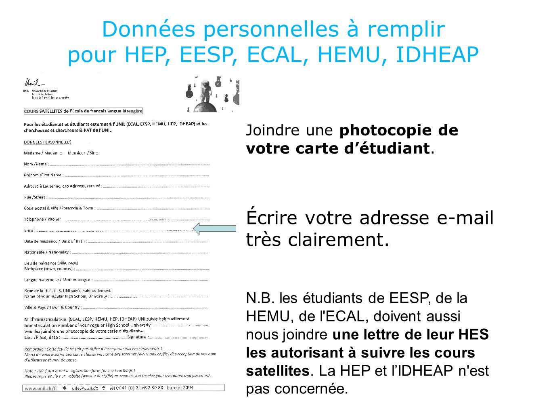 Données personnelles à remplir pour HEP, EESP, ECAL, HEMU, IDHEAP Écrire votre adresse e-mail très clairement.