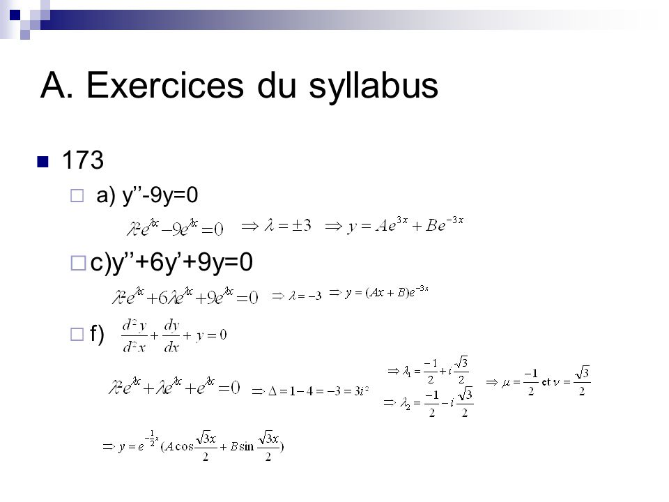 A. Exercices du syllabus 173  a) y''-9y=0  c)y''+6y'+9y=0  f)