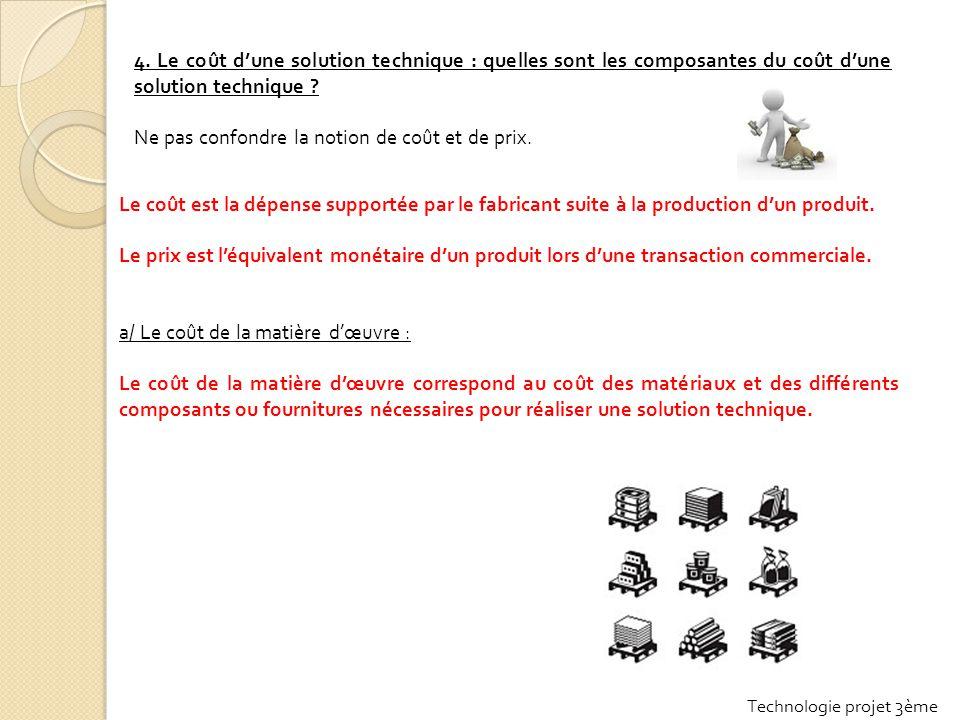 b/ Le coût de la réalisation Outre le coût de la matière d'œuvre, le coût d'un objet technique dépend de son coût de réalisation.