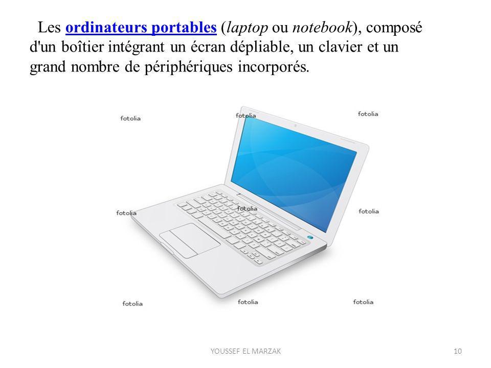 Les ordinateurs portables (laptop ou notebook), composé d'un boîtier intégrant un écran dépliable, un clavier et un grand nombre de périphériques inco